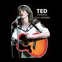 Ted Gärdestad - Alla Låtarna